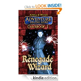 The Renegade Wizard (Gamebook 1) (Adventure Begins Here)