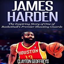 James Harden: The Inspiring Story of One of Basketball's Premier Shooting Guards (       UNABRIDGED) by Clayton Geoffreys Narrated by David L. Stanley