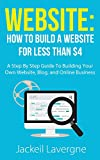 Website: How To Build A Website For Less Than  (Blog, blogging, online business, home business, WordPress, web design)
