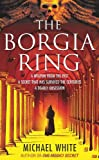 Borgia Ring (0099536293) by White, Michael