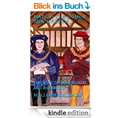 HATE IS THE OTHER SIDE OF LOVE: THE DUKE OF BUCKINGHAM AND RICHARD III (English Edition)