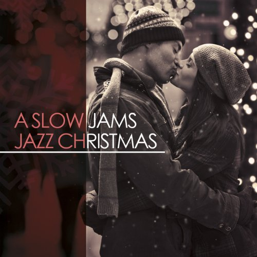 Slow Jams Jazz Christmas by Slow Jams Jazz Christmas