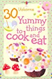 30 Yummy Things to Make and Cook (Usborne Cookery Cards) Rebecca Gilpin