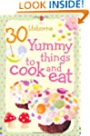 30 Yummy Things to Make and Cook (Usb...