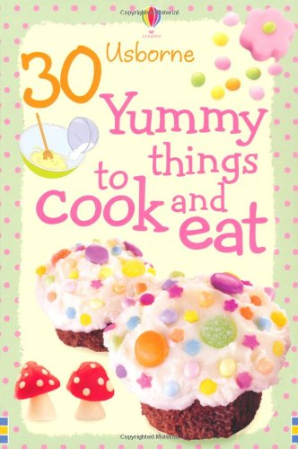 30 Yummy Things to Make and Cook (Usborne Cookery Cards)
