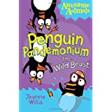 Penguin Pandemonium - The Wild Beast (Awesome Animals)by Jeanne Willis