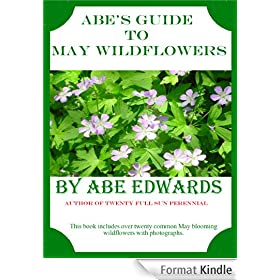 Abe's Guide to May Wildflowers (A Year of Indiana Wildflowers Book 2) (English Edition)