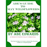 Abe's Guide to May Wildflowers (A Year of Indiana Wildflowers Book 2)