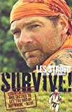 img - for Survive!: Essential Skills and Tactics to Get You Out of Anywhere - Alive book / textbook / text book