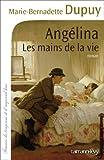 Ang�lina Tome 1 - Les Mains de la vie (Cal-L�vy-France de toujours et d'aujourd'hui)