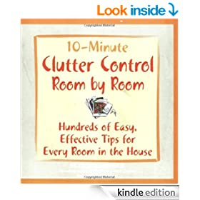 10-Minute Clutter Control Room-by-Room: Hundreds of Easy, Effective Tips for Every Room in the House: 400 All-new Tips for Every Room! (10 Minute)