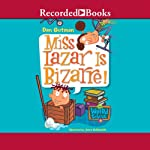 Miss Lazar is Bizarre: My Weird School, Book 9 (       UNABRIDGED) by Dan Gutman Narrated by Jared Goldsmith