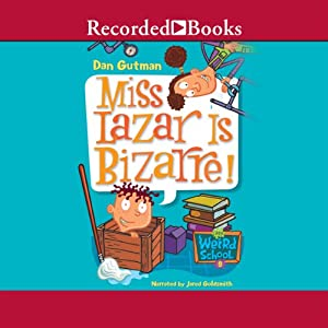 Miss Lazar is Bizarre: My Weird School, Book 9 | [Dan Gutman]