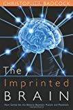 img - for The Imprinted Brain: How Genes Set the Balance of the Mind Between Autism and Psychosis book / textbook / text book