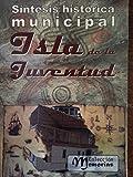 img - for Sintesis Historica Municipal.isla De La Juventud.coleccion Memorias. book / textbook / text book