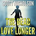 The Dead Love Longer Audiobook by Scott Nicholson Narrated by Tom Zingarelli