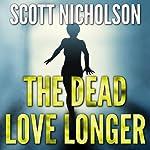 The Dead Love Longer | Scott Nicholson