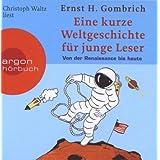 """Eine kurze Weltgeschichte f�r junge Leser: Von der Renaissance bis heutevon """"Ernst H. Gombrich"""""""