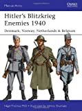 Hitlers Blitzkrieg Enemies 1940: Denmark, Norway, Netherlands & Belgium (Men-at-Arms)