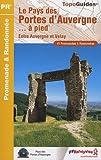 echange, troc FFRandonnée - Le pays des Portes d'Auvergne à pied : 41 promenades & randonnées