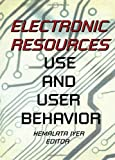 Electronic Resources: Use and User Behavior (0789003724) by Katz, Linda S