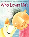 Who Loves Me? (0060279761) by Maclachlan, Patricia