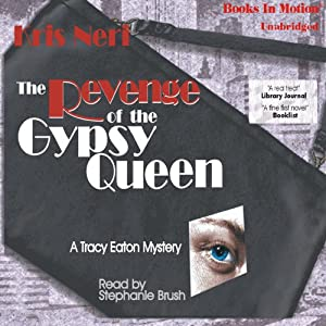 Revenge of the Gypsy Queen: A Tracy Eaton Mystery | [Kris Neri]