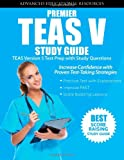 Premier TEAS V Study Guide: TEAS Version 5 Test Prep with Practice Questions