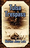 Tulsa Trespass/Return to Tulsa (Tulsa Series 3-4) (0759933324) by Norma Jean Lutz