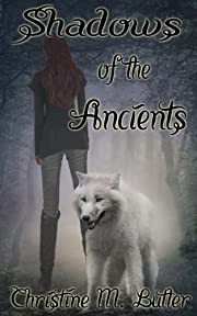 Shadows of the Ancients (The Ancients Series Book 1)