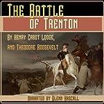 The Battle of Trenton | Henry Cabot Lodge,Theodore Roosevelt