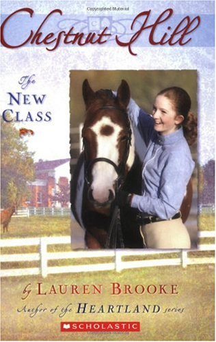Chestnut Hill: The New Class by Lauren Brooke