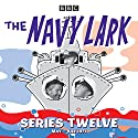 The Navy Lark: Collected Series 12: Classic Comedy from the BBC Radio Archive Radio/TV von Laurie Wyman Gesprochen von: Stephen Murray, Leslie Phillips, Jon Pertwee