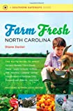 Farm Fresh North Carolina: The Go-To Guide to Great Farmers Markets, Farm Stands, Farms, Apple Orchards, U-Picks, Kids Activities, Lodging, Dining, ... Wineries, and More (Southern Gateways Guides)