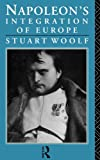 Napoleon's Integration of Europe (041504961X) by Woolf, Stuart