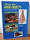 Creating Small Wood Objects (0517518678) by Meilach, Dona Z.