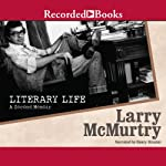 Literary Life: A Second Memoir | Larry McMurtry