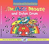 JimJAZZ Mouse and Dylan Drum (Percussion and Keyboard) (Jimjazz Mouse:Percussion/Keybo)