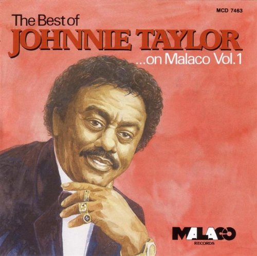 Johnnie Taylor - The Best Of Johnnie Taylor On Malaco, Vol. 1 - Zortam Music