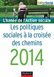 L'année de l'action sociale 2014 - Les politiques sociales à la croisée des chemins
