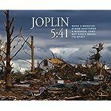 Joplin 5:41 - When a Monster Storm Shattered a Missouri Town but Didn't Break Its Spirit