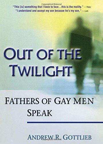Out of the Twilight: Fathers of Gay Men Speak