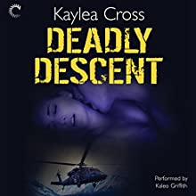 Deadly Descent (       UNABRIDGED) by Kaylea Cross Narrated by Kaleo Griffith