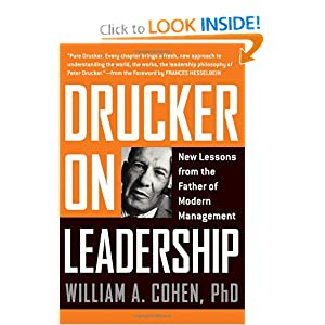 Drucker on Leadership: New Lessons from the Father of Modern Management William Alan Cohen