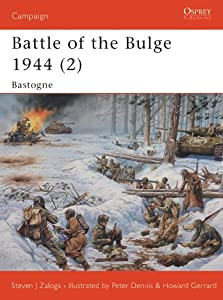 Battle of the Bulge 1944 (2) - Bastogne: v. 2 (Campaign 145) from Osprey Publishing