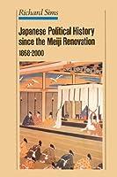 Japanese Political History Since the Meiji Renovation 1868-2000