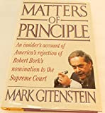 img - for Matters of Principle: An Insider's Account of America's Rejection of Robert Bork's Nomination to the Supreme Court book / textbook / text book