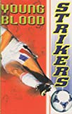 Young Blood (Strikers) (0233995080) by Ross, David