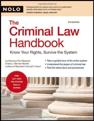 Criminal Law Handbook: Know Your Rights, Survive the System 9th edition by Bergman, Paul; Bergman-Barrett, Sara published by NOLO Paperback