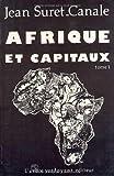 img - for Afrique et capitaux: Geographie des capitaux et des investissements en Afrique tropicale d'expression francaise (French Edition) book / textbook / text book